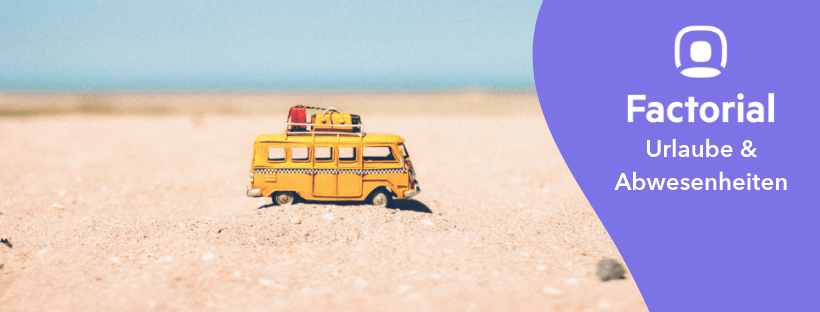 3 Tipps für eine erfolgreiche Urlaubsverwaltung